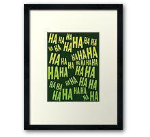 HAHAHA The Laughing T Shirt Framed Print