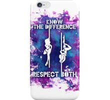 Know the Difference, Respect Both iPhone Case/Skin