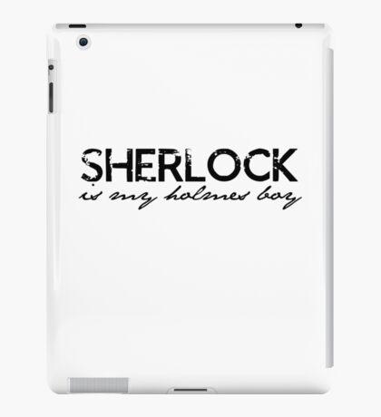 Sherlock is my Holmes Boy redo iPad Case/Skin