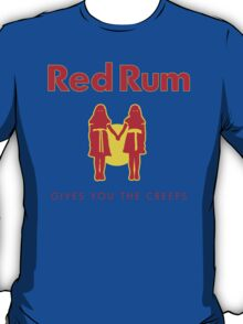 REDRUM gives you the creeps! (red) T-Shirt