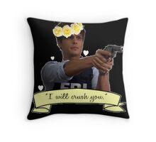 I Will Crush You Throw Pillow