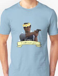 I Will Crush You Unisex T-Shirt