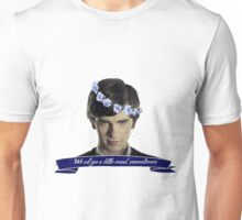 We All Go a Little Mad Unisex T-Shirt