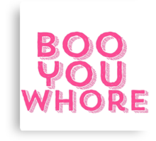 Mean Girls Boo You Whore Design Canvas Print