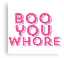 Mean Girls Boo You Whore Design Canvas Print