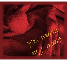 You warm my heart Photographic Print