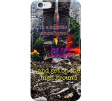 Zombie apocalypse - head for the high ground iPhone Case/Skin