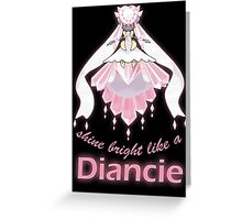 Shine Bright Like a Diancie Greeting Card