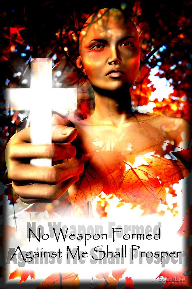 No Weapon Formed by StacyLee