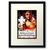 No Weapon Formed Framed Print