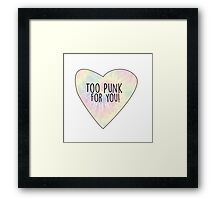 Too Punk For You! Framed Print