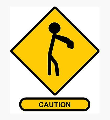 Caution: Zombies Photographic Print