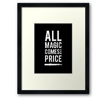 All Magic comes with a Price Framed Print