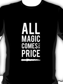 All Magic comes with a Price T-Shirt