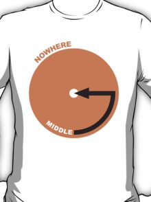 middle of nowhere T-Shirt