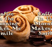 Coffee In the Morning Makes Me Smile by JustMugs