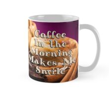 Coffee In the Morning Makes Me Smile Mug