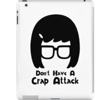 Don't Have a Crap Attack iPad Case/Skin