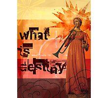 What is destiny? Photographic Print