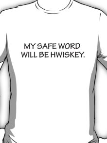 My Safe Word T-Shirt