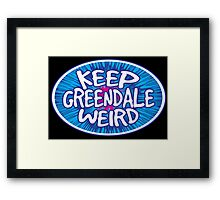 Keep Greendale Weird Framed Print