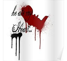 He ate my heart Poster