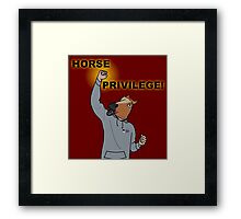 HORSE PRIVILEGE! My life as a teenage horse skit t-shirt Framed Print