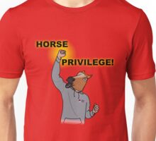 HORSE PRIVILEGE! My life as a teenage horse skit t-shirt Unisex T-Shirt