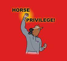 HORSE PRIVILEGE! My life as a teenage horse skit t-shirt Unisex T-Shirt