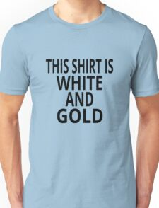 This Shirt Is White And Gold Unisex T-Shirt