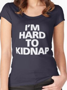 I'm hard to kidnap Women's Fitted Scoop T-Shirt