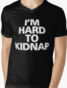 I'm hard to kidnap Mens V-Neck T-Shirt