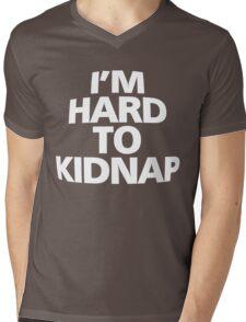I'm hard to kidnap Mens V-Neck T-Shirt