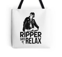 Ripper Says Relax Tote Bag