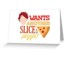 Michael wants another slice! Greeting Card