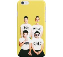 And We're From Ohio! iPhone Case/Skin