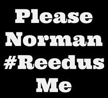 Please Norman #Reedus Me by starbranded