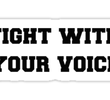 Fight With Your Voice Sticker
