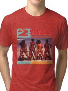 2 Live Crew Tri-blend T-Shirt