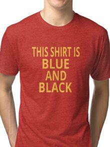 This Shirt Is Blue And Black Tri-blend T-Shirt