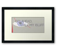 Call My Bluff Framed Print