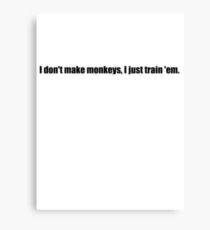 Pee-Wee Herman - I Don't Make Monkeys - Black Font Canvas Print
