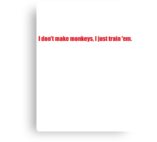 Pee-Wee Herman - I Don't Make Monkeys - Red Font Canvas Print