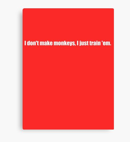 Pee-Wee Herman - I Don't Make Monkeys - White Font Canvas Print