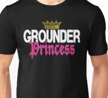 Grounder Princess Unisex T-Shirt