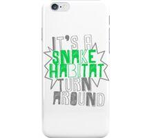 It's A Snake Habitat iPhone Case/Skin