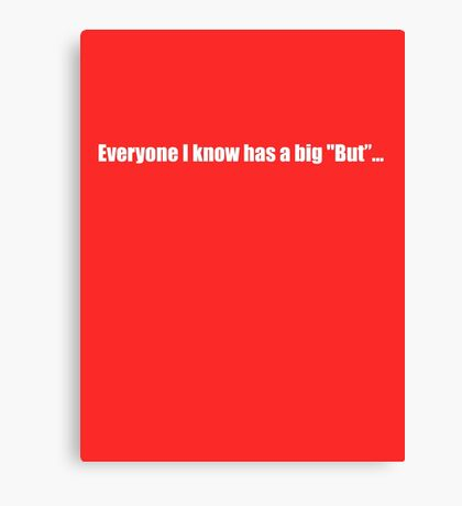 Pee-Wee Herman - Everyone Has A Big But - White Font Canvas Print