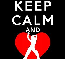 KEEP CALM AND LOVE ZUMBA by BADASSTEES