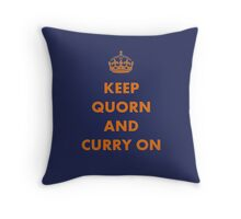Keep Quorn and Curry On Throw Pillow
