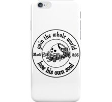 Mark 8:36 'You cant take it with you' iPhone Case/Skin